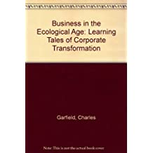 Business in the Ecological Age: Learning Tales of Corporate Transformation