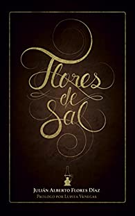 Flores de Sal par  Julián Alberto Flores Díaz