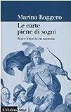 Scarica Libro Le carte piene di sogni Testi e lettori in eta moderna (PDF,EPUB,MOBI) Online Italiano Gratis