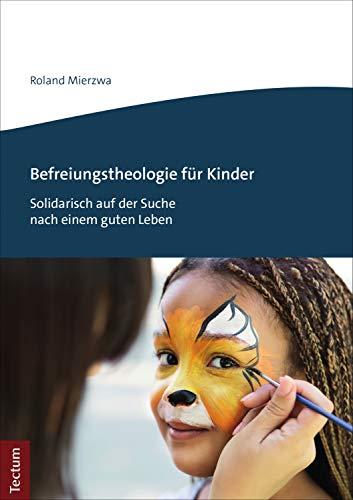 Befreiungstheologie für Kinder: Solidarisch auf der Suche nach ...