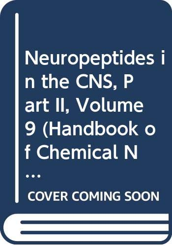 Neuropeptides in the CNS, Part II (Volume 9) (Handbook of Chemical Neuroanatomy (Volume 9))