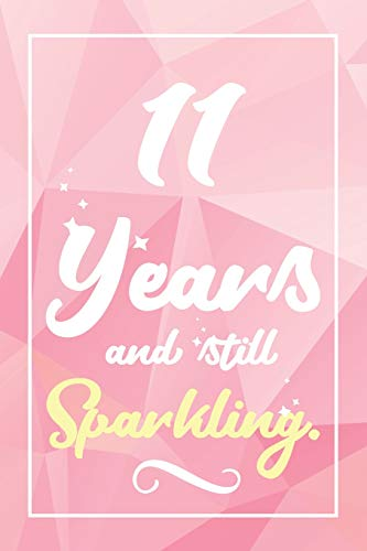 11 Years And Still Sparkling Lined Journal Notebook