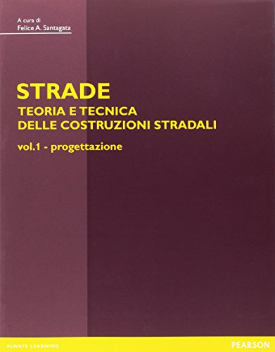 Strade: teoria e tecnica delle costruzioni stradali: Progettazione-Costruzione, gestione e manutenzione