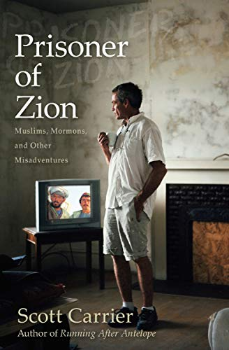 Prisoner of Zion: Muslims, Mormons, and Other Misadventures (English Edition)