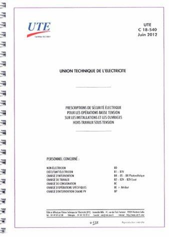 UTE C 18-540. Prescriptions de sécurité électrique pour les opérations basse tension sur les installations et les ouvrages hors travaux sous tension