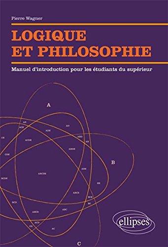 Logique et Philosophie Manuel d'Introduction pour les Étudiants du Supérieur
