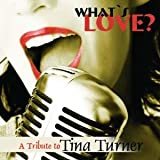 What S Love - A Tribute