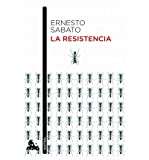 [(La resistencia)] [Author: Ernesto Sabato] published on (February, 2012)