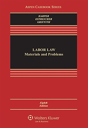 Labor Law: Cases, Materials, and Problems (Aspen Casebook)