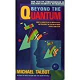 Beyond the Quantum by Michael Talbot (1988-03-01)