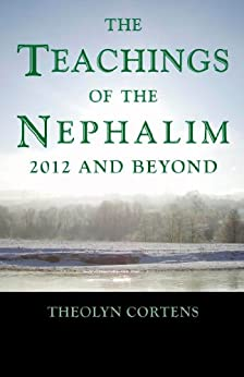 The Teachings of the Nephalim: 2012 and beyond by [Cortens, Theolyn]