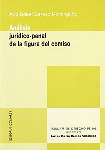 Portada del libro Analisis juridico-penal de la figura del comiso de Ana Isabel Cerezo Domínguez (2 feb 2005) Tapa blanda