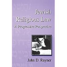 Jewish Religious Law: A Progressive Perspective