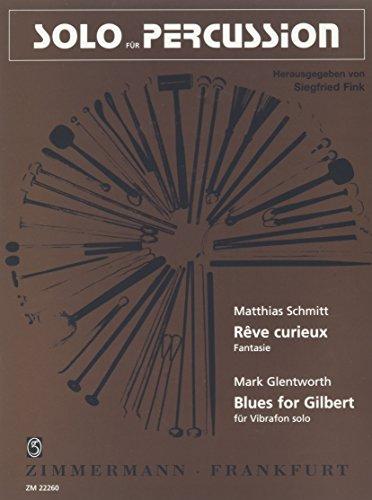 Blues for Gilbert: (zusammen mit Schmitt, Rêve curieux. Fantasie). Vibraphon. (Solo für Percussion)