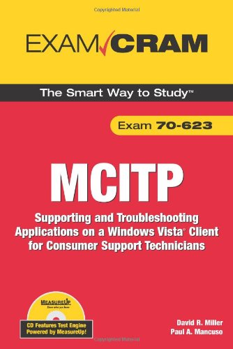 MCITP 70-623 Exam Cram: Supporting and Troubleshooting Applications on a Windows Vista Client for Consumer Support Technicians por David Miller
