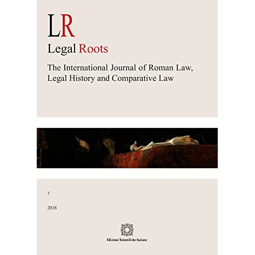 Lr. Legal Roots. The International Journal Of Roman Law, Legal History And Comparative Law (2018): 7