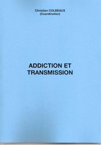 Addiction et Transmission de Christian COLBEAUX (Coordination) (10 juillet 2008) Broch