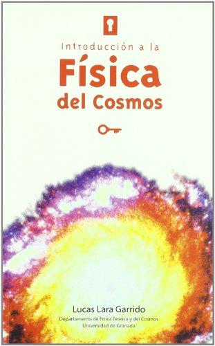 Introducción a la física del Cosmos (Fuera de colección) por L Lara Garrido