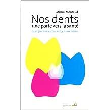 Nos dents, une porte vers la santé : De l'équilibre buccal à l'équilibre global