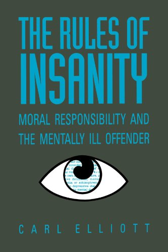 The Rules of Insanity: Moral Responsibility and the Mentally Ill