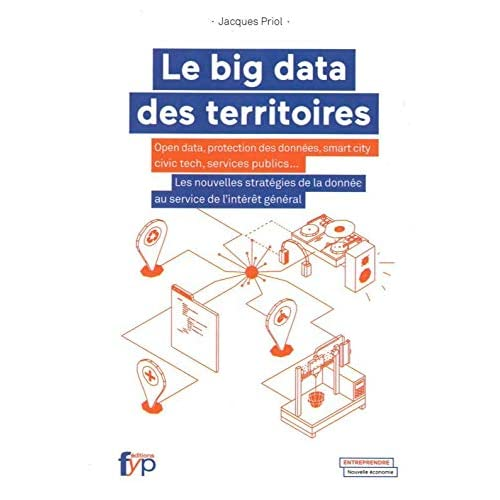 Le Big Data des territoires: Smartcities, civitec, services publics...