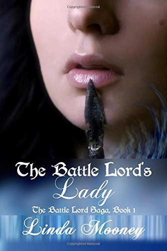 The Battle Lord's Lady: Volume 1 (The Battle Lord Saga)