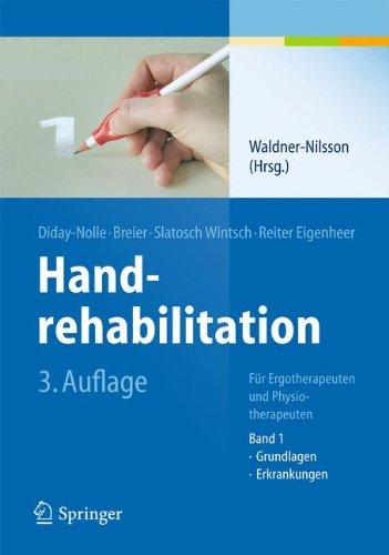 Handrehabilitation: Für Ergotherapeuten und Physiotherapeuten, Band 1: Grundlagen, Erkrankungen Test
