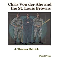 Chris Von der Ahe and the St. Louis Browns (English Edition)