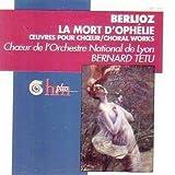 Oeuvres Pour Choeur: La Mort D'Ophelie. Le Ballet Des Ombres