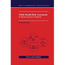 Public Health Risk Assessment for Human Exposure to Chemicals (Environmental Pollution Book 6) (English Edition)