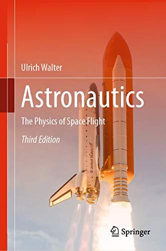 Astronautics: The Physics of Space Flight (English Edition)