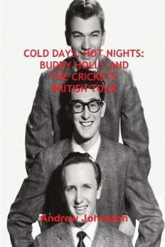 COLD DAYS, HOT NIGHTS: BUDDY HOLLY AND THE CRICKETS' BRITISH TOUR por Andrew Johnston