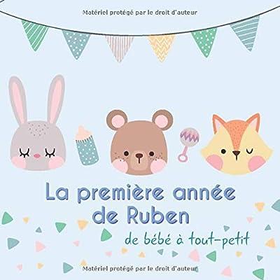 La première année de Ruben - de bébé à tout-petit: Album bébé à remplir pour la première année de vie - Album naissance garçon