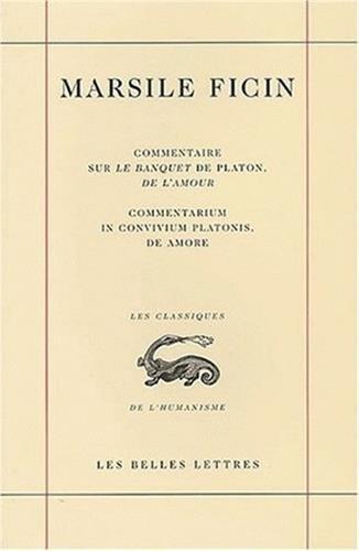 Commentaire sur le Banquet de Platon, de l'amour