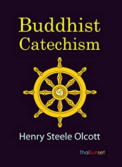 Buddhist Catechism [Illustrated] by [Olcott, Henry Steele]
