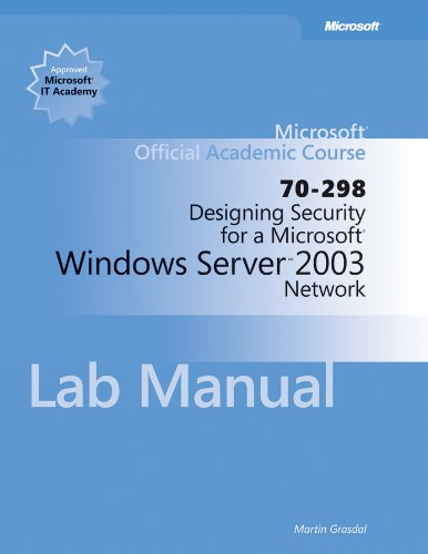 Designing Security for a Microsoft Windows Server 2003 Network (Microsoft Official Academic Course Series) por Not Available