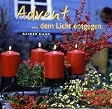 Advent - dem Licht entgegen