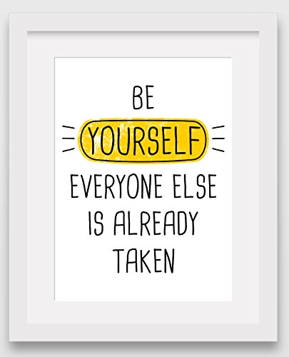 be-yourself-everyone-else-is-already-taken-art-motivational-print-8-x-10-inches-unframed