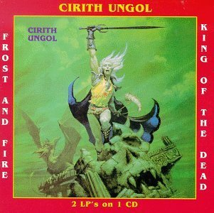 Frost & Fire/King of the Dead by Cirith Ungol