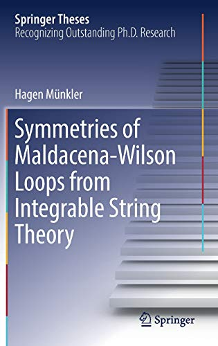 Symmetries of Maldacena-Wilson Loops from Integrable String Theory (Springer Theses)