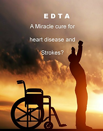 EDTA: Can stop a Heart Attack or a Stroke (Survive a Stroke Book 2) (English Edition)