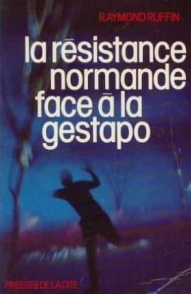 Descargar Libro La Résistance normande face à la Gestapo de Raymond Ruffin