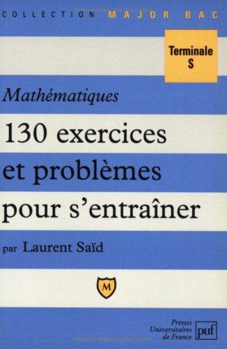 Mathématiques : 130 exercices et problèmes pour s'entraîner