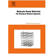 Molecule-Based Materials: The Structural Network Approach by Lars ?hrstr?m (2005-12-02)