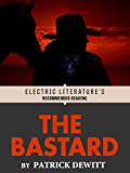 The Bastard (Electric Literature's Recommended Reading) (English Edition)