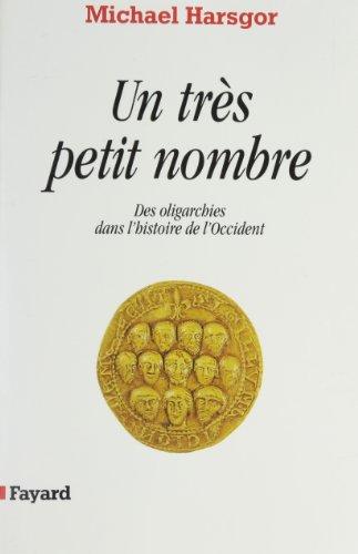 Un très petit nombre. Des oligarchies de l'Occident, XIIème-XVème siècle par Michaël Harsgor