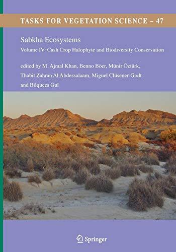 Sabkha Ecosystems: Volume IV: Cash Crop Halophyte and Biodiversity Conservation (Tasks for Vegetation Science, Band 47)