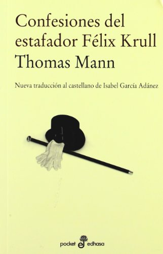 Confesiones del estafador Féliz Krull (Pocket Edhasa) por Thomas Mann