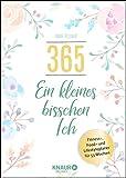 365 - ein kleines bisschen Ich: Fitness-, Food- und Lifestyleplaner für 53 Wochen - Anne Kissner