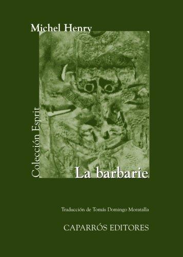 La Barbarie (Colección Esprit) por Michel Henry